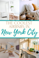 the coolest Airbnb stays in New York