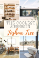the coolest airbnbs in Joshua Tree