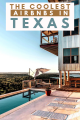 THE COOLEST AIRBNBS IN TEXAS, USA