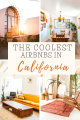 THE COOLEST Airbnb Stays in California