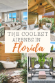 From quirky to strange and all-around awesome, here are some of the coolest Airbnbs in Florida