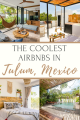 the Coolest Airbnbs in Tulum